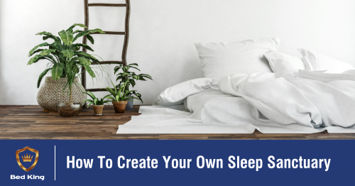 How To Create Your Own Sleep Sanctuary