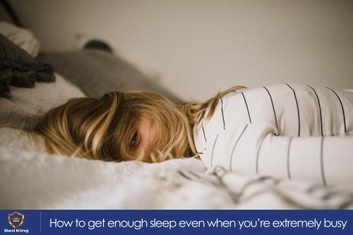 How to get enough sleep even when you're extremely busy