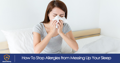 How To Stop Allergies from Messing Up Your Sleep