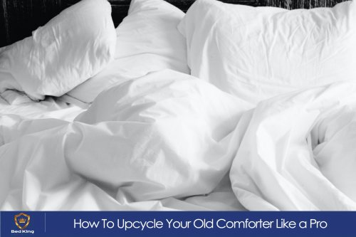 How To Upcycle Your Old Comforter Like a Pro