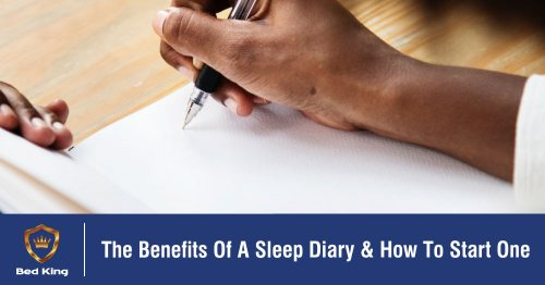 The Benefits Of A Sleep Diary & How To Start One