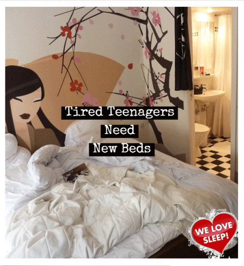 Tired Teenages Need New Beds
