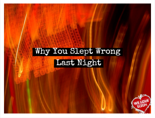 Why You Slept Wrong Last Night