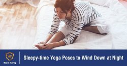Sleepy-time Yoga Poses to Wind Down at Night