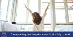 3 Ways Adequate Sleep Improves Productivity at Work