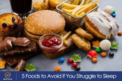 5 Foods to Avoid if You Struggle to Sleep