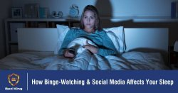 How Binge-Watching & Social Media Affects Your Sleep