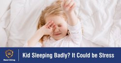 Kid Sleeping Badly? It Could be Stress