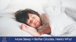 More Sleep = Better Grades. Here's Why!