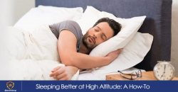 Sleeping Better at High Altitude: A How-To