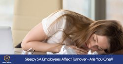 Sleepy SA Employees Affect Turnover - Are You One?
