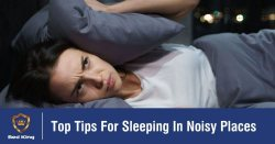Top Tips For Sleeping In Noisy Places