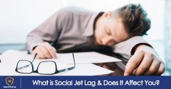 What is Social Jet Lag & Does It Affect You?